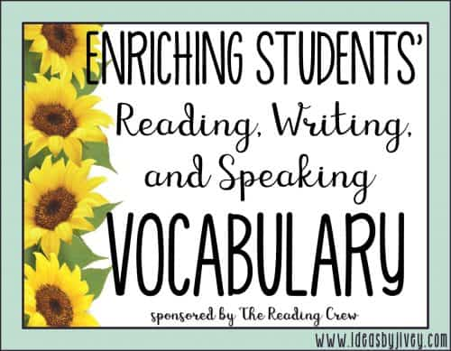 Enrich Students' Reading, Writing, and Speaking Vocabulary
