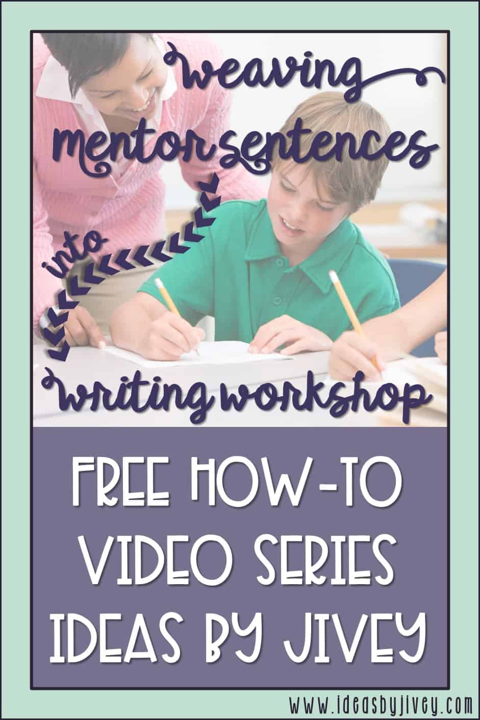 Check out this free video series where Jivey lays out how to make sure your mentor sentence lessons are being carried over into your students' writing!
