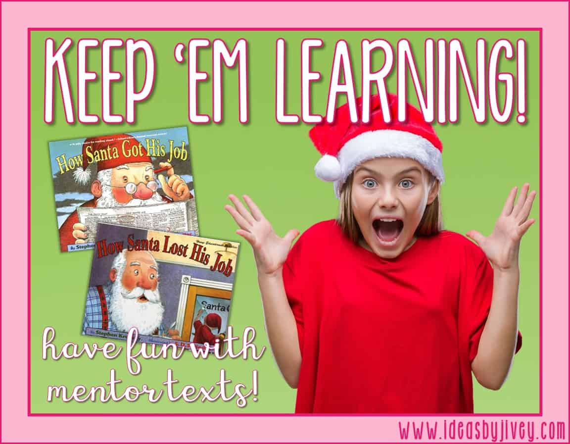 Use the mentor texts, How Santa Got His Job and How Santa Lost His Job, to continue teaching reading, writing, and grammar content before the holidays.