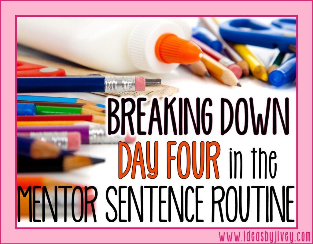 mentor sentences day four